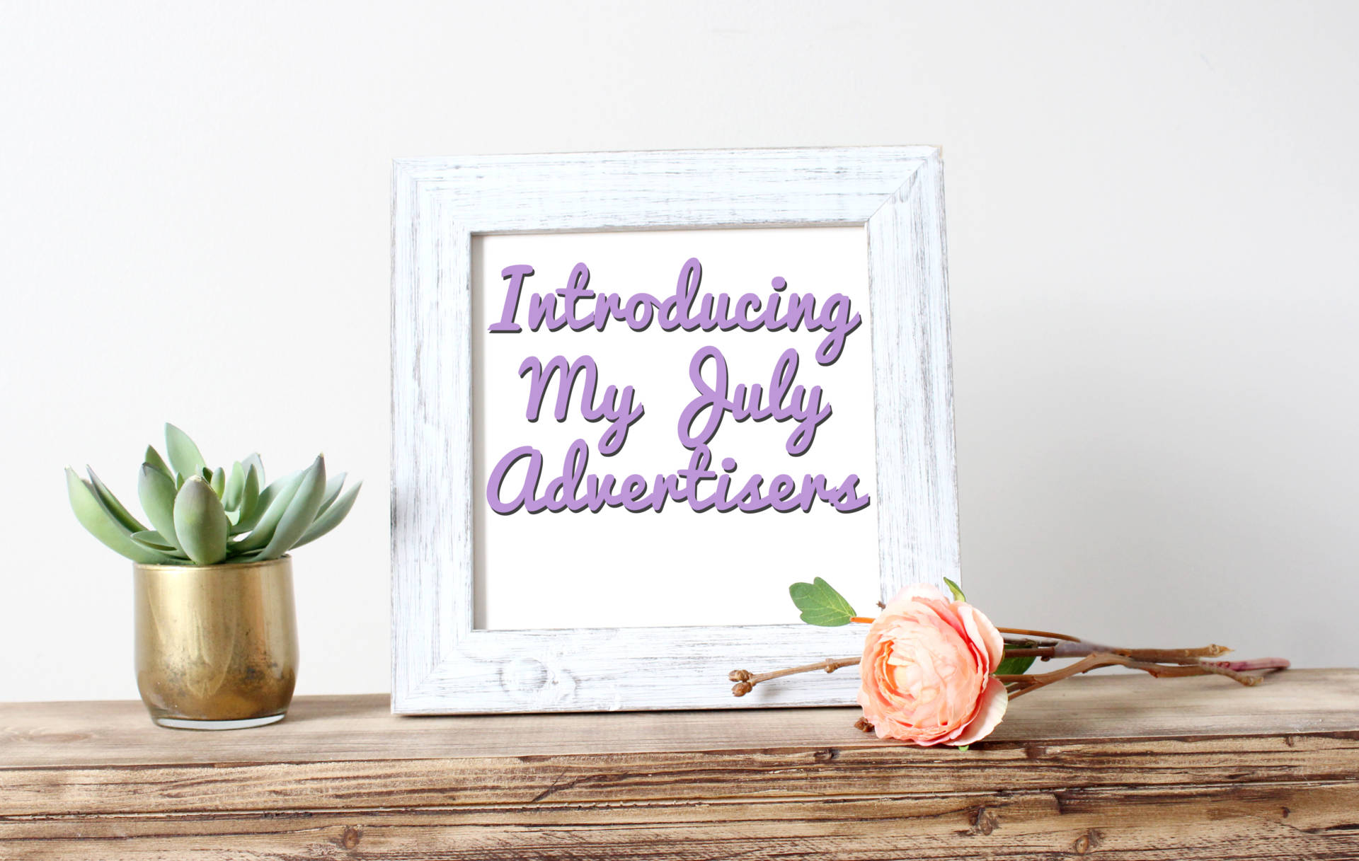 introducing my july advertisers
